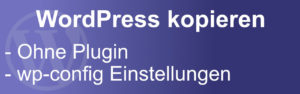 WordPress # Instanz ohne Plugin kopieren